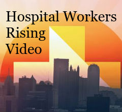 Hospital Workers Rising Video